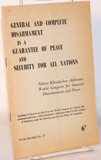 image of General and Complete Disarmament is a Guarantee of Peace and Security for All Nations Nikita Khrushchov Addresses World Congress for General Disarmament and Peace