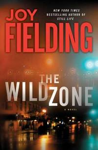 The Wild Zone by Joy Fielding - Hardcover - 2010 - from ThriftBooks and Biblio.com