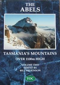 The Abels : a comprehensive guide to Tasmania's mountains over 1100m high. Volume 2 :...