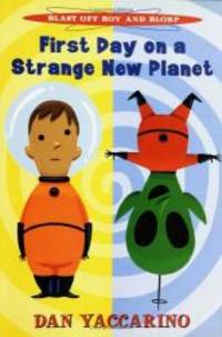 image of Blast Off Boy and Blorp: First Day on a Strange New Planet