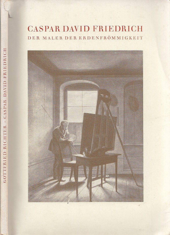 caspar david friedrich der maler der erdenfrommigkeit by gottfried richter paperback first. Black Bedroom Furniture Sets. Home Design Ideas