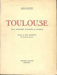 Toulouse - Ville Artistique, Plaisante Et Curieuse.