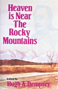 image of Heaven is Near the Rocky Mountains. the Journals and Letters of Thomas Woolsey
