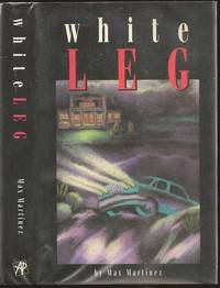 White Leg by Max Martínez (1943-    ) - First - 1996 - from The Book Collector ABAA, ILAB (SKU: L0966)
