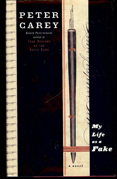 2003. CAREY, Peter. MY LIFE AS A FAKE. NY: Alfred A Knopf, . 8vo., boards in dust jacket; 265 pages....