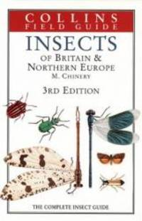 Insects of Britain & Northern Europe: The Complete Insect Guide (Collins Field Guide) by Michael Chinery - 1993-04-09