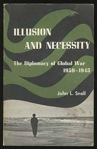Illusion and Necessity: The Diplomacy of Global War, 1939-1945