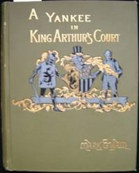 A Connecticut Yankee in King Arthur's Court. By Mark Twain [pseud. of Samuel Clemens]