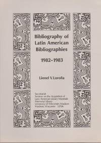 image of Bibliography of Latin American Bibliographies 1982-1983