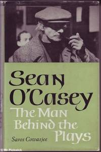 Sean O'Casey: The Man Behind the Plays