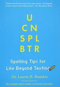 U Can Spl Btr : Spelling Tips for Life Beyond Texting