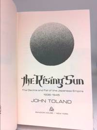 The rising sun;: The decline and fall of the Japanese Empire  1936 1945
