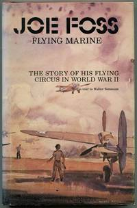 image of Joe Foss, Flying Marine: The Story of His Flying Circus