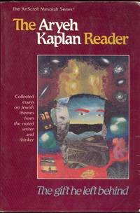 image of The Aryeh Kaplan Reader - The Gift He Left Behind Collected