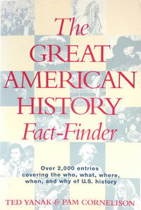 The Great American History Fact-Finder: Over 2,000 Entries Covering the Who, What, Where, When,...