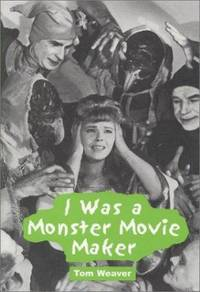I Was a Monster Movie Maker : Conversations with 22 SF and Horror Filmmakers