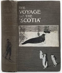 """image of The Voyage of the """"Scotia"""".  Being a Record of the Voyage of Exploration in the Antarctic Seas - Signed Copy"""