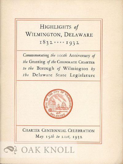 Wilmington: City of Wilmington, 1932. self paper wrappers. Wilmington. square 8vo. self paper wrappe...