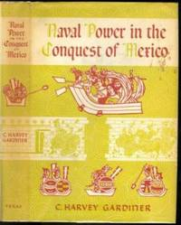 Naval Power in the Conquest of Mexico