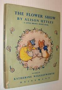The Flower Show - Little Brown Mouse Book #10 (Ten)