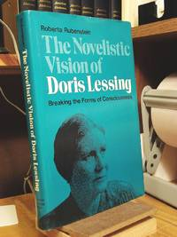 The Novelistic Vision of Doris Lessing: Breaking the Forms of Consciousness