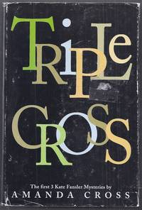 Triple Cross. The first 3 Kate Fansler Mysteries