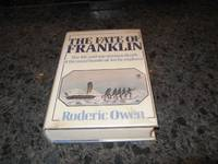 The Fate of Franklin: The life and mysterious death of the most heroic of Arctic explorers