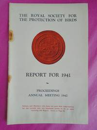 The Royal Society for the Protection of Birds Fifty-fourth Annual Report for 1941 :  Proceedings Annual Meeting 1942