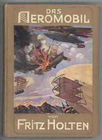DAS AEROMOBIL. EINE ERZAHLUNG FUR DIE REIFERE JUGEND. By Fritz Holten [pseudonym] ..