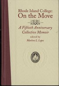 RHODE ISLAND COLLEGE: ON THE MOVE: A FIFTIETH ANNIVERSARY COLLECTIVE MEMOIR