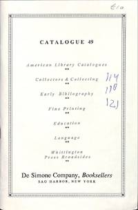 Catalogue 49/n.d. : American Library Catalogues, Collectors and  Collecting, Early Bibliography, Fine Printing, Education, Language,  Whittington Press Broadsides.