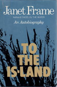 TO THE IS-LAND: An Autobiography.