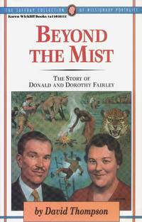 BEYOND THE MIST : The Story of Donald and Dorothy Fairley
