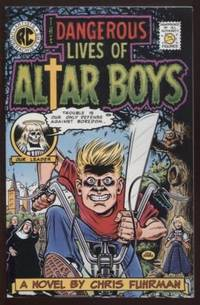 The Dangerous Lives of Altar Boys by  Chris Fuhrman - Paperback - 1998 - from E Ridge fine Books and Biblio.co.uk