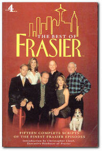 The Best Of Frasier Fifteen Complete Scripts of the Finest Frasier Episodes