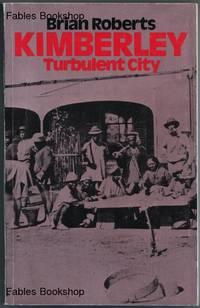KIMBERLEY: TURBULENT CITY.