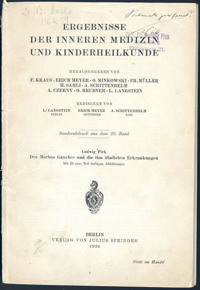 Berlin: Springer, 1926. Pick, Ludwig (1868-1935). Der Morbus Gaucher und die ihm ähnlichen Erkranku...