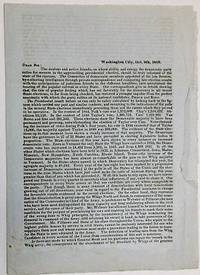 WASHINGTON CITY, OCT. 9TH, 1852. DEAR SIR: THE ZEALOUS AND ACTIVE FRIENDS, ON WHOSE ABILITY AND ENERGY THE DEMOCRATIC PARTY RELIES FOR SUCCESS IN THE APPROACHING PRESIDENTIAL ELECTION, SHOULD BE TRULY INFORMED OF THE STATE OF THE CANVASS.. by [Democratic Party in 1852] - 1852 - from David M. Lesser, Fine Antiquarian Books LLC (SKU: 34415)