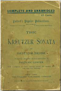 THE KREUTZER SONATA...TRANSLATED FROM THE ORIGINAL MANUSCRIPT BY FREDERIC LYSTER