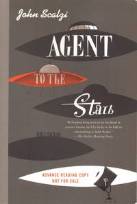 Agent to the Stars by Scalzi, John - 2008