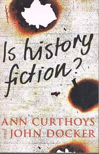 Is History Fiction? by  John  Ann and Docker - Paperback - from Fine Print Books (SKU: 85149)