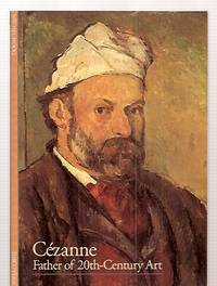 image of CEZANNE: FATHER OF 20TH-CENTURY ART