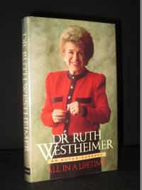 Dr. Ruth K. Westheimer, An Autobiography: All in a Lifetime [SIGNED]