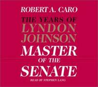 image of The Master of the Senate (The Years of Lyndon Johnson, Volume 3)