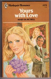 Yours With Love (Harlequin Romance # 2379 by  Mary Burchell - Paperback - First Edition - 1981 - from Mirror Image Book (SKU: 012718004)