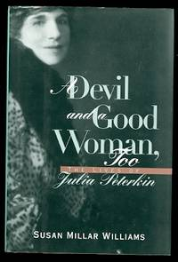 image of A DEVIL AND A GOOD WOMAN, TOO:  THE LIVES OF JULIA PETERKIN.