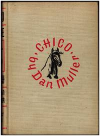 Chico of the + Up Ranch by Dan Muller - First Edition - 1938 - from Irolita Books and Biblio.co.uk