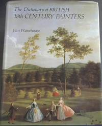 Dictionary of British 18th Century Painters in Oils and Crayons