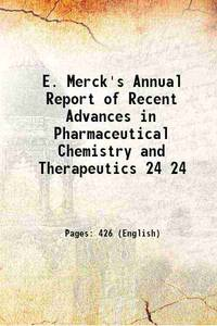 E. Merck's Annual Report of Recent Advances in Pharmaceutical Chemistry and Therapeutics Volume...