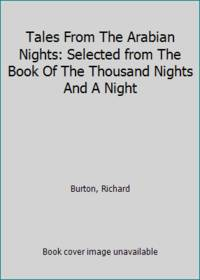 image of Tales From The Arabian Nights: Selected from The Book Of The Thousand Nights And A Night